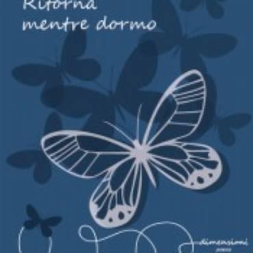 La mia recensione di Ritorna mentre dormo, di Cristina Biolcati