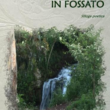 Di fossato in fossato, Silloge poetica di Rossella Gallucci e Ciro Pinto
